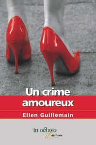 Chronique d' Un crime amoureux d' Ellen Guillemain