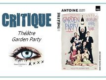👁️ Critique Théâtre - Garden Party
