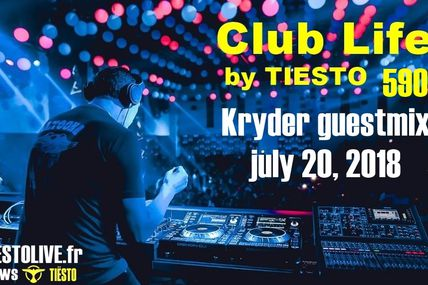 Club Life by Tiësto 590 - Kryder guestmix - july 20, 2018