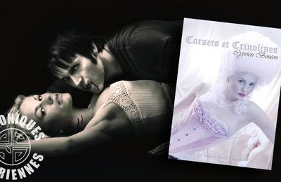 📚 CYPRIEN BOUTON - CORSETS ET CRINOLINES, UN CONTE LIBERTIN (2007)