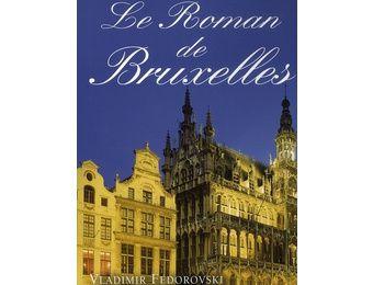 Le roman de Bruxelles par José-Alain Fralon (Le Rocher)