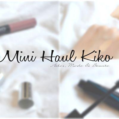 J'adore Kiko !   Mini Haul