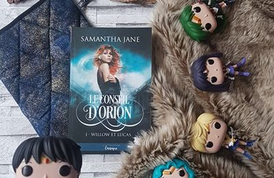 Le Conseil d'Orion, tome 1 : Willow et Lucas - Samantha Jane