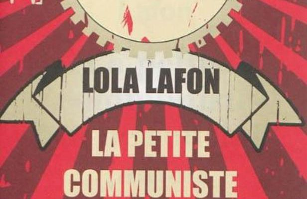 """La petite communiste qui ne souriait jamais"" Lola Lafon"