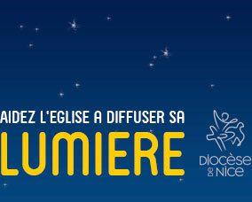Aidez l'Eglise à diffuser sa lumière dans les Alpes-Maritimes