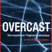 Chemtrails: sortie du documentaire Overcast - MOINS de BIENS PLUS de LIENS