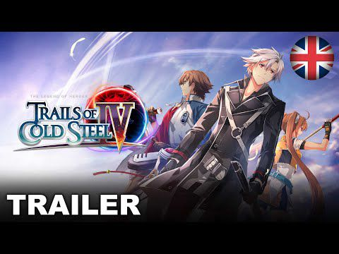 [ACTUALITE] THE LEGEND OF HEROES : TRAILS OF COLD STEEL IV - LES HÉROS DE LIBERL ET CROSSBELL PRESENTS