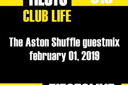 Club Life by Tiësto 618 - The Aston Shuffle guestmix - february 01, 2019