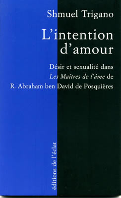 L'intention d'amour, de Shmuel Trigano : Esquisse d'une anthropologie hébraïque