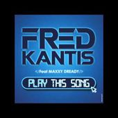 FRED KANTIS & MAXXY DREADY - Play This Song (Julien Creance Remix)