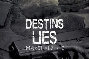 Marshals tome 3 : Destins liés de Mary CALMES