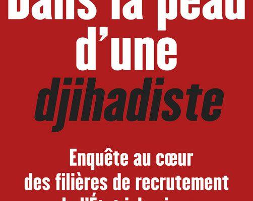"""""""Dans la peau d'une djihadiste"""", Anna Erelle"""
