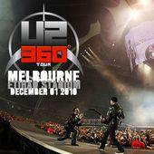 U2 -360°Tour -01/12/2010 -Melbourne Australie - Etihad Stadium - U2 BLOG
