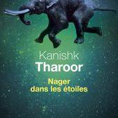 Nager dans les étoiles, Kanishk Tharoor, Littérature étrangère - Seuil