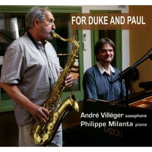 ANDRÉ VILLÉGER – PHILIPPE MILANTA « For Duke and Paul »