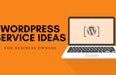WordPress Service Ideas for Business Owners