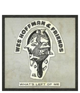 💿 Wes Hoffman • What's Left of Me