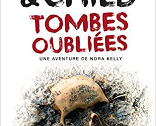 TOMBES OUBLIEES - Douglas Preston et Lincoln Child