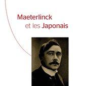 MAETERLINCK ET LES JAPONAIS, Mariko Anazawa - livre, ebook, epub - idée lecture