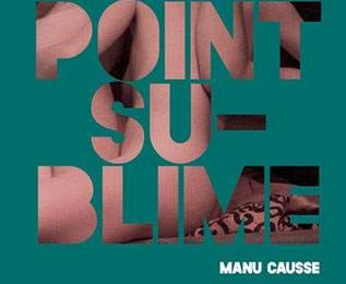 Le point sublime – Manu Causse