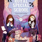 Royal Special School - Tome 1. Nancy GUILBERT et Yaël HASSAN - 2021 (Dès 9 ans) - VIVRELIVRE