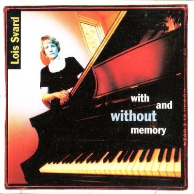 Lois Svard - With and without memory