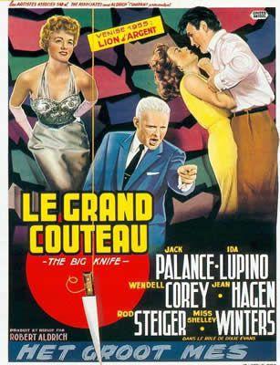 Le grand couteau de Robert Aldrich avec Jack Palance - Ida Lupino - Wendell Corey - Jean Hagen - Rod Steiger - Shelley Winters - Chase Ilka - Everett Sloane