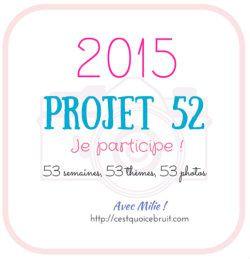 #2015Projet52 - Semaine 1