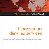 L'INNOVATION DANS LES SERVICES - Cadre d'une analyse dynamique fondée sur les réseaux, Marie-Josèphe Pollet-Villard - livre, ebook, epub