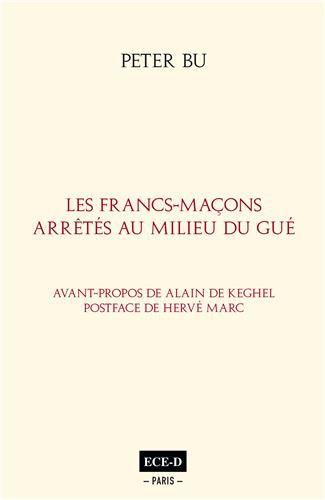 RECENSION : LES FRANCS-MAÇONS AU MILIEU DU GUÉ - par Peter Bu