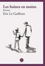 Les haines en moins - Eric Le Guilloux