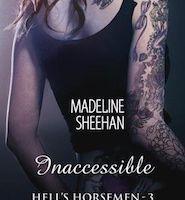 Hell's Horsemen tome 3 : Inaccessible de Madeline SHEEHAN