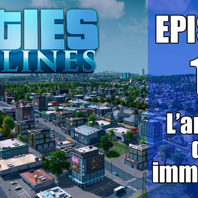 🏡 Cities Skylines français / Episode 12 / Les 1ers immeubles 🏦