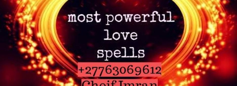 """Get Result in 6 Hours Only - wazifa for love online by chief Imran call ※※ℰ☎""""+27763069612""""  jordan saudi arabia kuwait oman"""