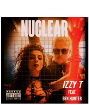 🎬  Izzy T • NUCLEAR ft. Ben Hunter