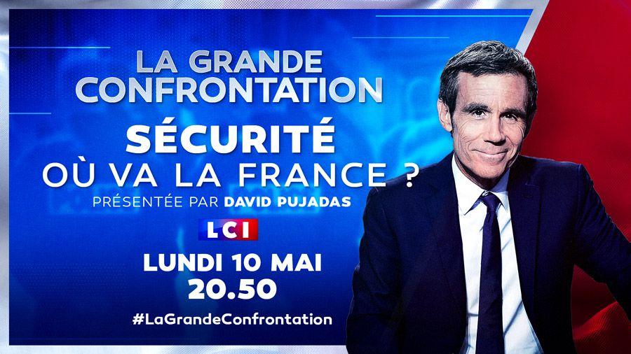 """""""La Grande Confrontation : Sécurité : où va la France ?"""", émission spéciale ce soir sur LCI"""