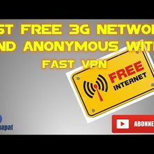 FAST FREE 3G NETWORK AND ANONYMOUS WITH FAST VPN 2018