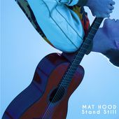 Stand Still - EP par Mat Hood sur Apple Music
