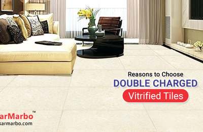 Reasons to Choose Double Charged Vitrified Tiles
