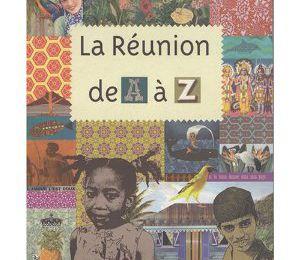 La Réunion de A à Z de B. Vignol.