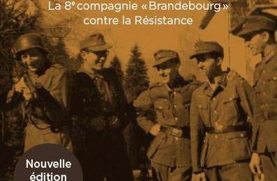 Sanglante randonnée : la 8e compagnie Brandebourg contre la Résistance d'Olivier Pigoreau