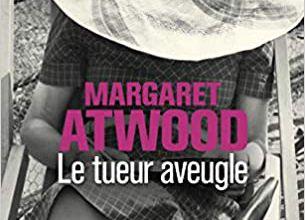 Le tueur aveugle / Margaret Atwood
