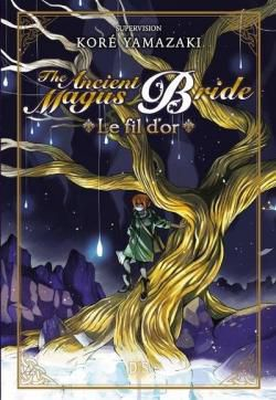 The Ancient Magus Bride : Le fil d'or, Koré Yamazaki, De Saxus, 2020