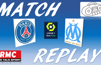 La Chaine - Match replay de PSG vs OM