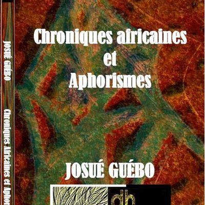 CHRONIQUES AFRICAINES ET APHORISMES