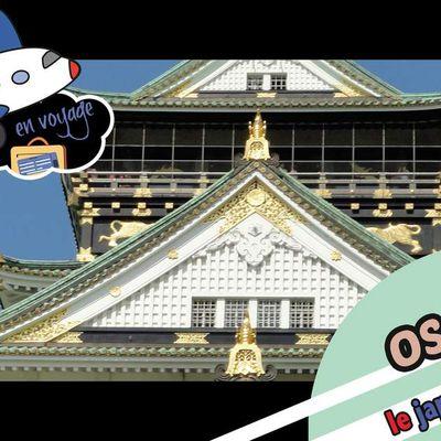 Sixième escale avec le Japonais en 1 clic : Destination OSAKA