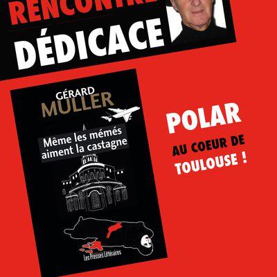 """Rencontre Dédicace avec Gérard Muller, l'auteur du Polar toulousain """"Même les mémés aiment la castagne"""""""