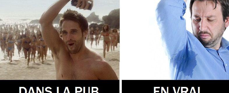 En image : LA PUB VS LA VRAIE VIE.