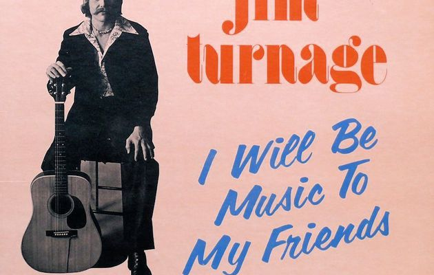 Jim Turnage - I Will Be Music to my Friends (1976)