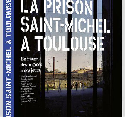Livre : La prison Saint Michel à Toulouse